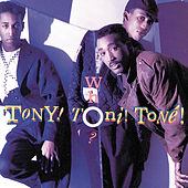 Tony Toni Tone - Who? von Tony! Toni! Tone!