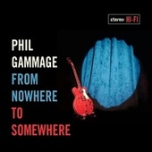 From Nowhere to Somewhere by Phil Gammage