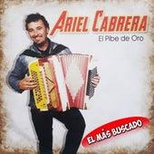 El Más Buscado de Ariel Cabrera El Pibe de Oro