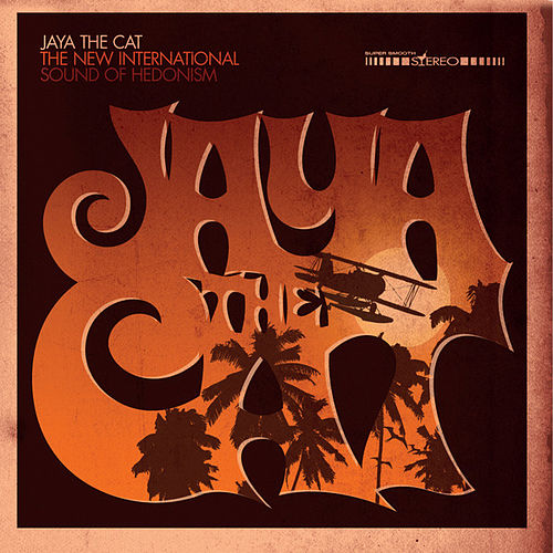 The New International Sound of Hedonism von Jaya The Cat
