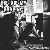 Die Die My Darling by Suspicious Minds