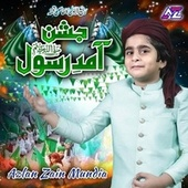 Jashney Aamad E Rasool by Azlan Zain Mundia