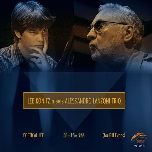 Poetical Lee 81+15=96! (For Bill Evans) by Lee Konitz