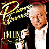 Cellist Extraordinaire von Pierre Fournier