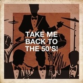 Take Me Back to the 50's! de 60's 70's 80's 90's Hits