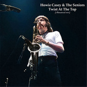 Twist At The Top (Remastered 2021) by Howie Casey & The Seniors
