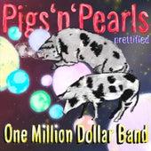 Pigs'n'Pearls.prettified von One Million Dollar Band