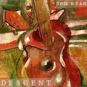 Descent by Tom Ryan
