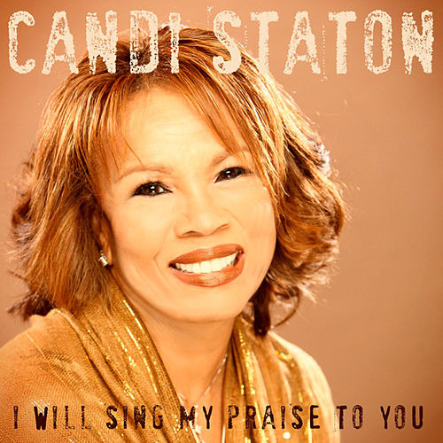 I Will Sing My Praise to You by Candi Staton