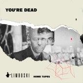 You're Dead by Limboski