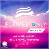 Uplifting Only 453: No-Talking DJ Mix [All Instrumental] (Oct. 2021) [FULL] by Ori Uplift Radio