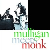 Mulligan Meets Monk (1957 Poll Winners Remastered) by Gerry Mulligan