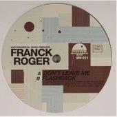 Don't Leave Me / Flashback by Franck Roger