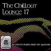 The Chillout Lounge Vol. 17 by Various Artists