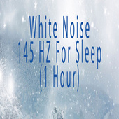 White Noise 145 Hz Sleep Noise by Color Noise Therapy