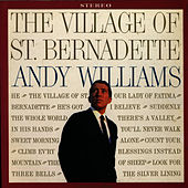 The Village of St. Bernadette van Andy Williams