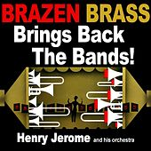 Brazen Brass Brings Back The Bands by Henry Jerome