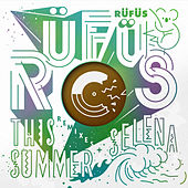 This Summer / Selena (Remixes) - EP von Rufus