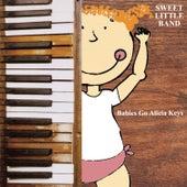 Babies Go Alicia Keys by Sweet Little Band