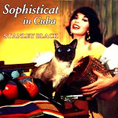 Sophisticated In Cuba by Stanley Black