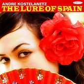 The Lure Of Spain de Andre Kostelanetz And His Orchestra