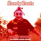 Down by the River (feat. Ethan Cronin) fra Randy Raatz