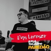 Pra Tocar no Paredão (Ao Vivo) de Dan Lorenzo