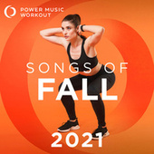 Songs of Fall 2021 (Nonstop Workout Mix 127-139 BPM) by Power Music Workout