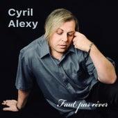 Faut pas rêver by Cyril Alexy