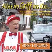 Alles im Griff ins Klo... (Wie schön daß Du geboren bist / (One More) Kiss For My Baby) von Eddy Holland