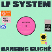 Dancing Cliché by L.F. System