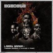 Egedege (feat. Theresa Onuorah, Flavour & Phyno) de Larry Gaaga