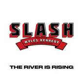 The River Is Rising (feat. Myles Kennedy and The Conspirators) by Slash