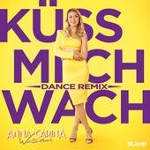 Küss mich wach (Dance Remix) von Anna-Carina Woitschack