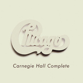 Chicago at Carnegie Hall - Complete (Live) by Chicago