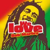 We Love Bob Marley by Bob Marley