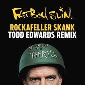 Rockafeller Skank (Todd Edwards Remix) von Fatboy Slim