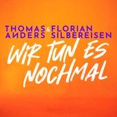 Wir tun es nochmal von Thomas Anders