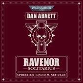 Solitarius - Warhammer 40.000: Ravenor 3 (Ungekürzt) von Dan Abnett