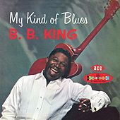 My Kind Of Blues - The Crown Series Vol 1 by B.B. King