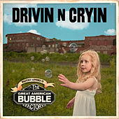 Great American Bubble Factory von Drivin' N' Cryin'