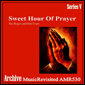 Sweet Hour of Prayer by Roy Rogers