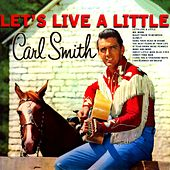 Let's Live A Little von Carl Smith