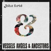 Vessels, Angels & Ancestors van John Forté