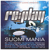 Replay Suomi Mania by Various Artists