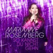 So kannst du nicht gehn von Marianne Rosenberg