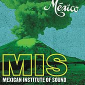 México by Mexican Institute of Sound