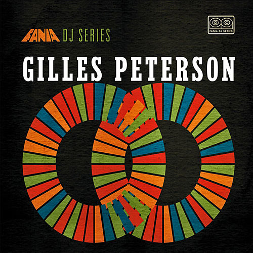Fania DJ Series Gilles Peterson by Gilles Peterson