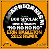 No No No (Erik Hagleton 2012 Remix) by Bob Sinclar