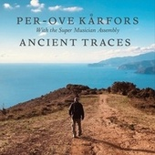 Ancient Traces by Per-Ove Kårfors